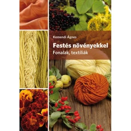 Festés növényekkel. Fonalak, textíliák - Kemendi Ágnes